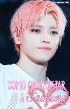 Como conquistar a Taeyong ×Yutae× by zaylenaonfire