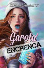 Garota Encrenca  by DeboraOliveira117