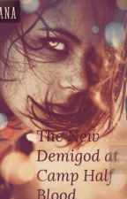The New Demigod At Camp Half Blood by Diana5314