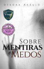 Sobre Mentiras e Medos by ultr4violencezz