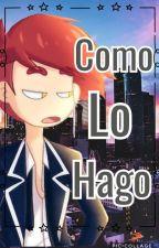 Como Lo Hago ~☆|Foxica +18 by LittelOlAppel