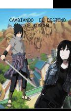 Cambiando el Destino de Konoha by Sasu_Yue