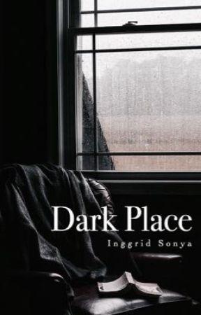 Dark Place by inggridsonyaaa