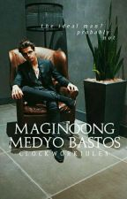 Maginoong Medyo Bastos by blackendwayt