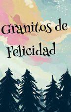Granitos de Felicidad by oriferka
