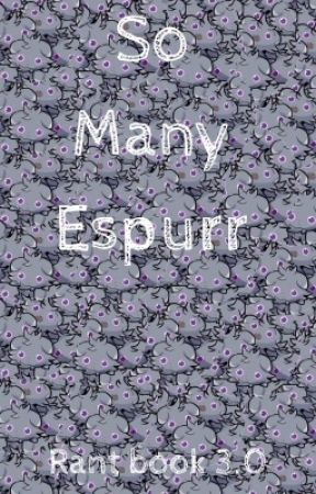 So many Espurr's (rant book 3.0) by Leafeon_Wizard_8