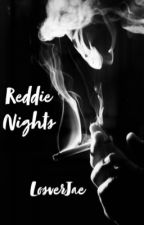 Reddie Nights by LosverJae