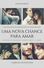 Uma Nova Chance Para Amar by Aidilbarros