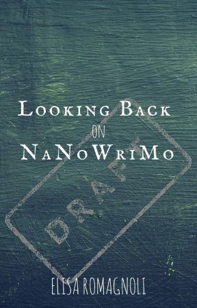 Looking Back on NaNoWriMo by elisalromagnoli