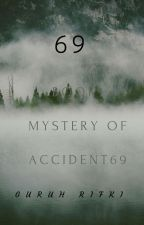 Mystery Of Accident 69 by GuruhRifki