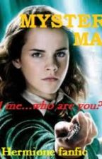 Mystery Man: A Hermione Fanfic (ON HOLD) by odilette