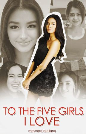 To the 5 Girls I love - Wattpad Edition (Valentines Day Special) by xhinitoprinz