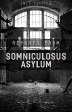 [✓] [NCT Dream] Báo cáo từ viện tâm thần Somniculosus by kaiiserngu2910