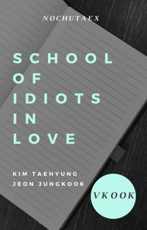 School Of Idiots In Love by Nochutaex