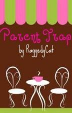 Parent Trap (One-shot) by RaggedyCat
