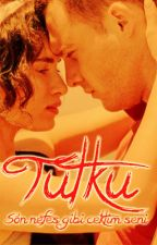 Tutku by Deslaugh