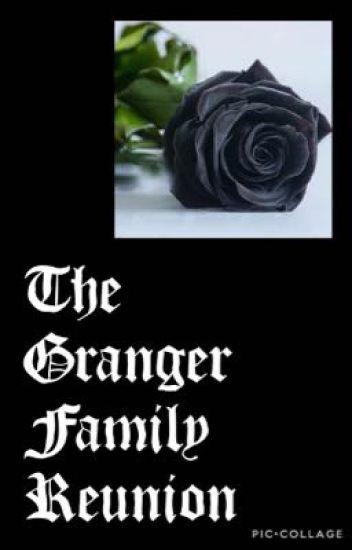 The Granger Family Reunion