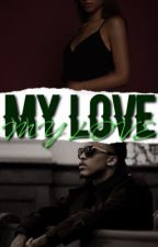 My Love // Book 2  by Niggabet