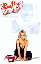 Buffy The Vampire Slayer Season 8 - Ghost Of Vengeance by shaunthslayr