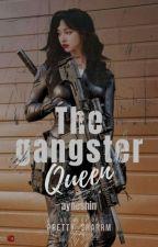 The Gangster Queen by Xriri_yhanX