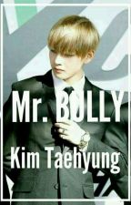 Mr. Bully | BTS Kim Taehyung by user32375754