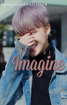 Đọc truyện ; IMAGINE -  BTS ;