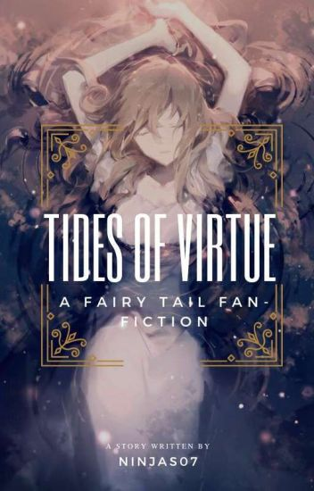 Tides of Virtue (Fairy Tail Fan-Fiction)