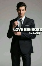 Love Big Boss [Manxboy] by cacha001
