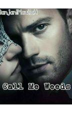 Call Me Weeds by RanjaniMauliaHidayat