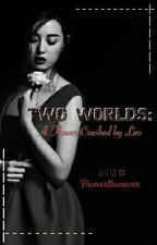 TWO WORLDS: A FLOWER CRUSHED BY LIES by flamerthanever