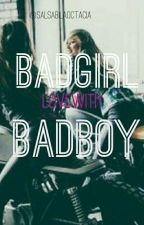 Badgirl Love with Badboy by salsabilaoctacia