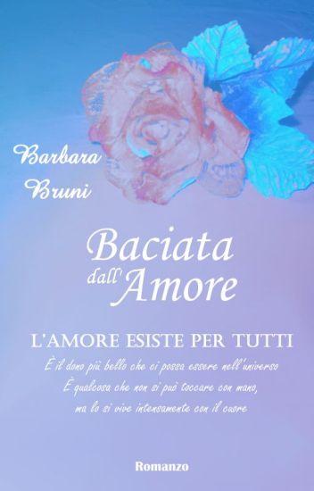 Baciata Dall'Amore  1  - Trilogia Batticuore