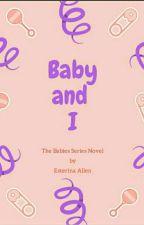 [ 9 ] Baby And I by EsterinaAllen