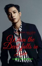 Book 1: When the Devil falls In Love (Completed) by missrxist