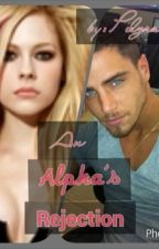 An Alpha's Rejection by Pelgrace
