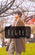 Regret || kim Taehyung ff || by BlissfulEyes