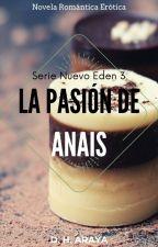 La pasión de Anais. by DHAraya