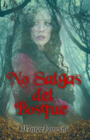 No salgas del Bosque by WinterForest0