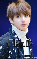 Fired [ Jungkook FF ] {Sequel to Noona?}  by JoJo_Kpoplover