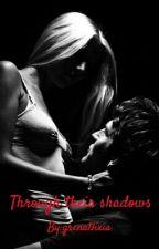 Through their shadows by grenatlixia