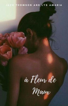 A fleur de maux by cendresetoilees