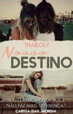 Nosso destino { Primeira temporada} by Thaiiloly