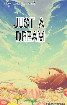 Just A Dream by _cassandra18