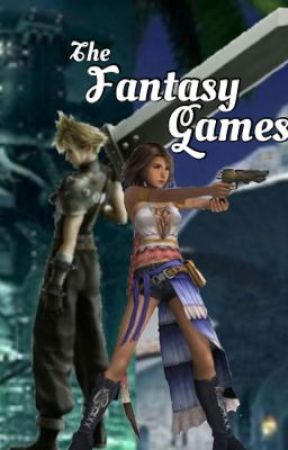 The Fantasy Games (Final Fantasy Fanfiction) by Darksummoner98
