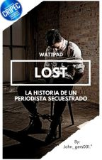 Lost: La historia de un periodista secuestrado. by John_gers001