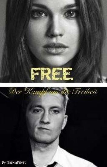 FREE- Der Kampf um die Freiheit