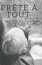 Prête à tout by DiaryShortStories