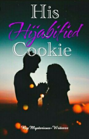 His Hijabified Cookie||✔ by Mysterious-Writerrr