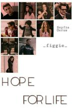 Hope For Life  | Edit | by _figgie_