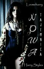 Nowa: Tajemnica || h.s (book one) ✔ by lovmeharry